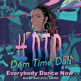 #DTD -Dem Time Deh- 90s-2000Mix~Everybody Dance Now~