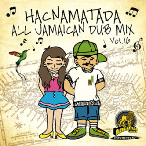 HACNAMATADA ALL JAMAICAN DUB MIX vol.16