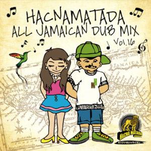 HACNAMATADA ALL JAMAICAN DUB MIX vol.16