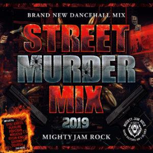 STREET MURDER MIX 2019