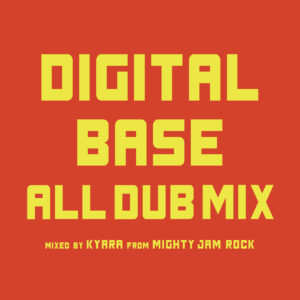DIGITAL BASE ALL DUB MIX