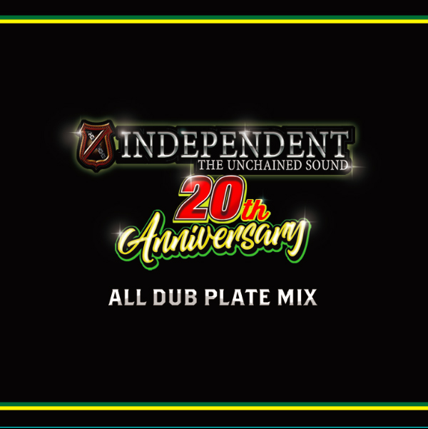 INDEPENDENT 2Oth ANNIVERSARY ALL DUB PLATE MIX