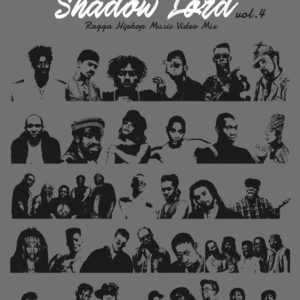 SHADOW LORD -RAGGA HIPHOP MUSIC VIDEO MIX- vol.4