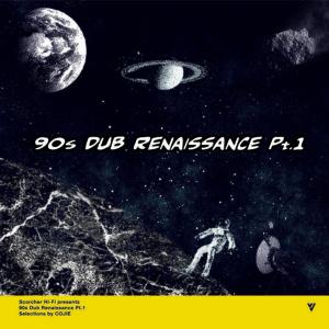 90s DUB RENAISSANCE Pt.1