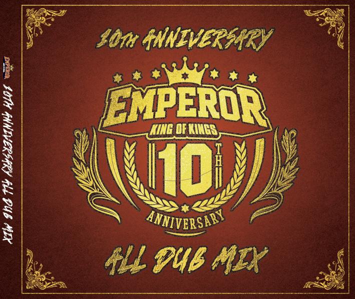 EMPEROR 10th Anniversary ALL DUB MIX