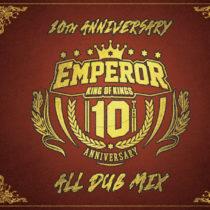 [CD] Emperor 10th Anniv. All Dub Mix 12/18発売
