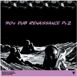 90s DUB RENAISSANCE Pt.2