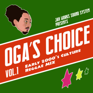 OGA 's CHOICE – Early 2000's Culture Reggae MIX –