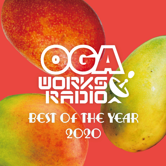 OGA WORKS RADIO MIX VOL.16 -BEST OF THE YEAR 2020-