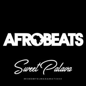 AFRO BEATS Sweet Palava