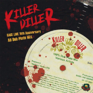 BASE LINE 10th Anniversary ALL DUB PLATE MIX -KILLER DILLER-