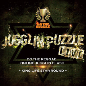 JUGGLIN PUZZLE LIVE~DO THE REGGAE ONLINE JUGGLIN CLASH KING LIFE STAR ROUND~